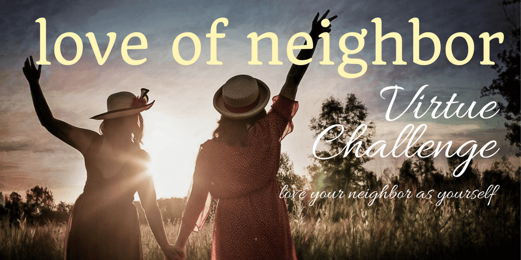 Love of Neighbor Virtue Challenge