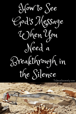 how-to-see-gods-message-when-you-need-a-breakthrough-in-the-silence-1-1