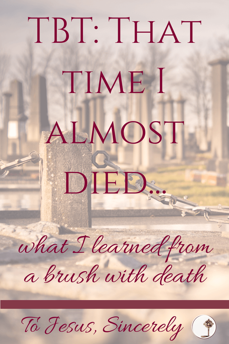 What I learned from a brush with death