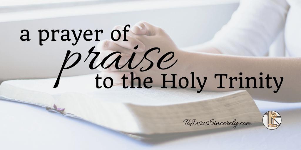 A Prayer of Praise to the Holy Trinity
