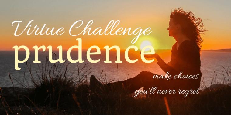 prudence virtue challenge