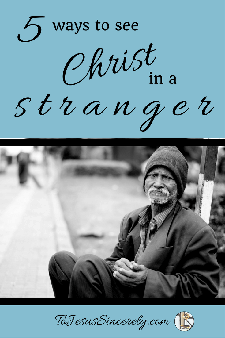 5 ways to see christ in a stranger