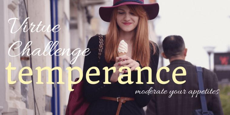 temperance virtue challenge