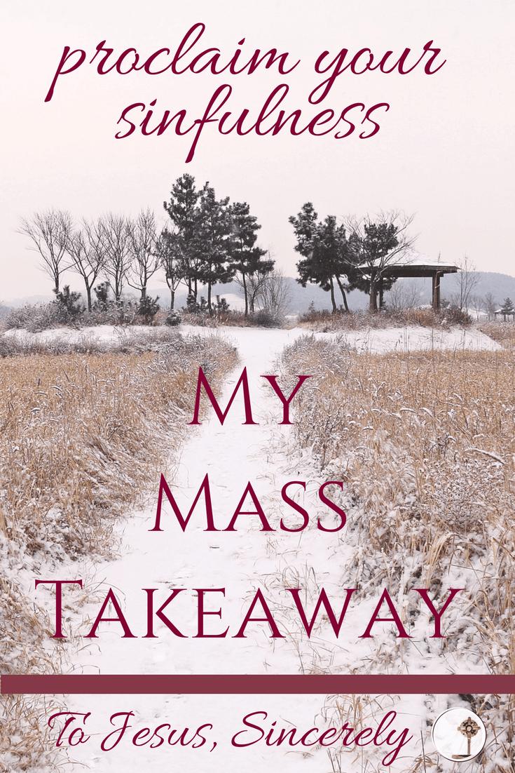 #MyMassTakeaway Proclaim your sinfulness