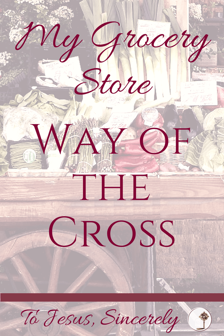 My Grocery Store Way of the Cross