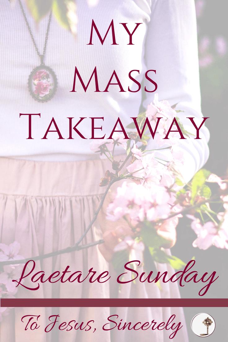 #MyMassTakeaway Laetare Sunday