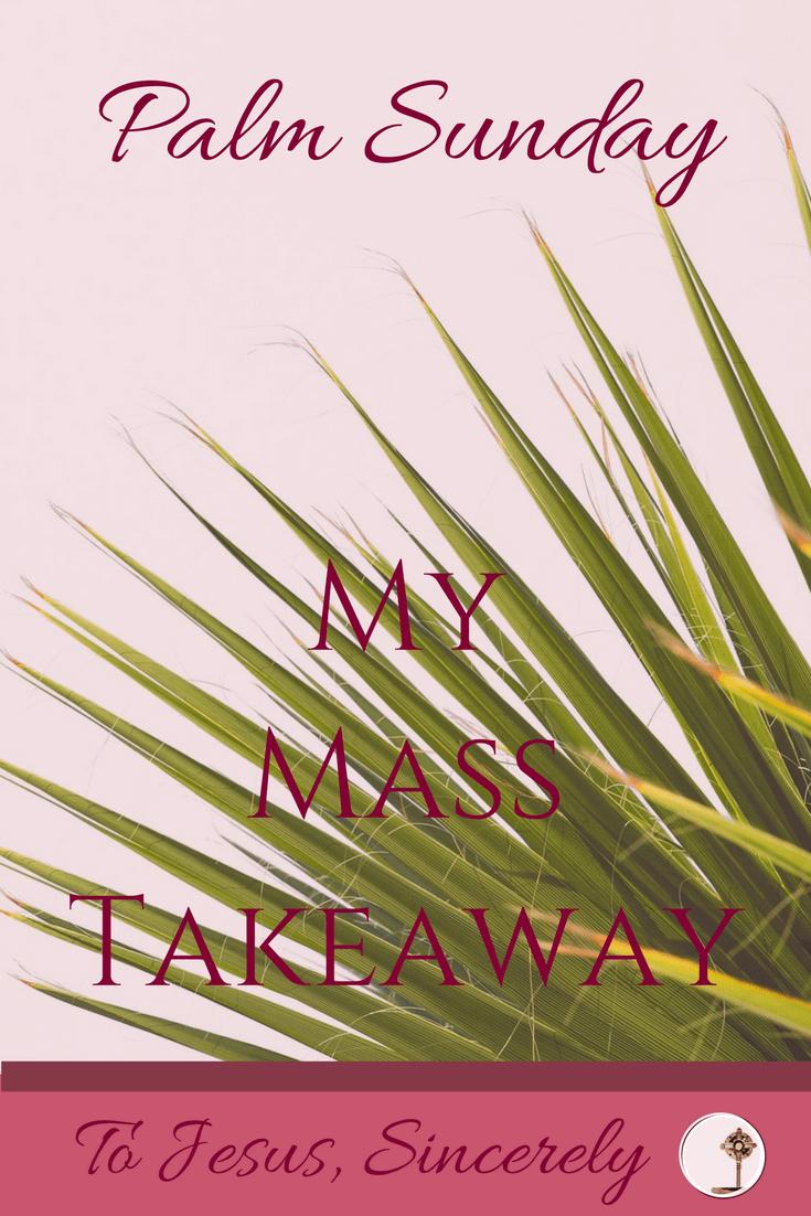#MyMassTakeaway Palm Sunday