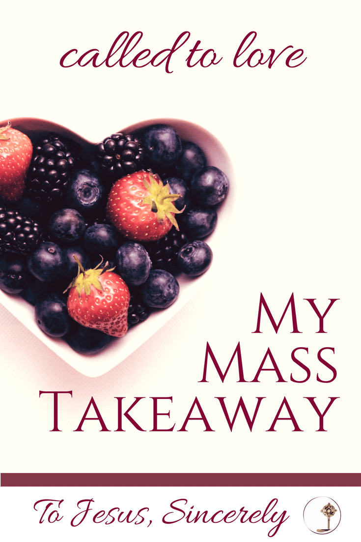 My Mass Takeaway Called to Love .png
